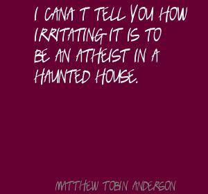 Matthew Tobin Anderson's quote #1