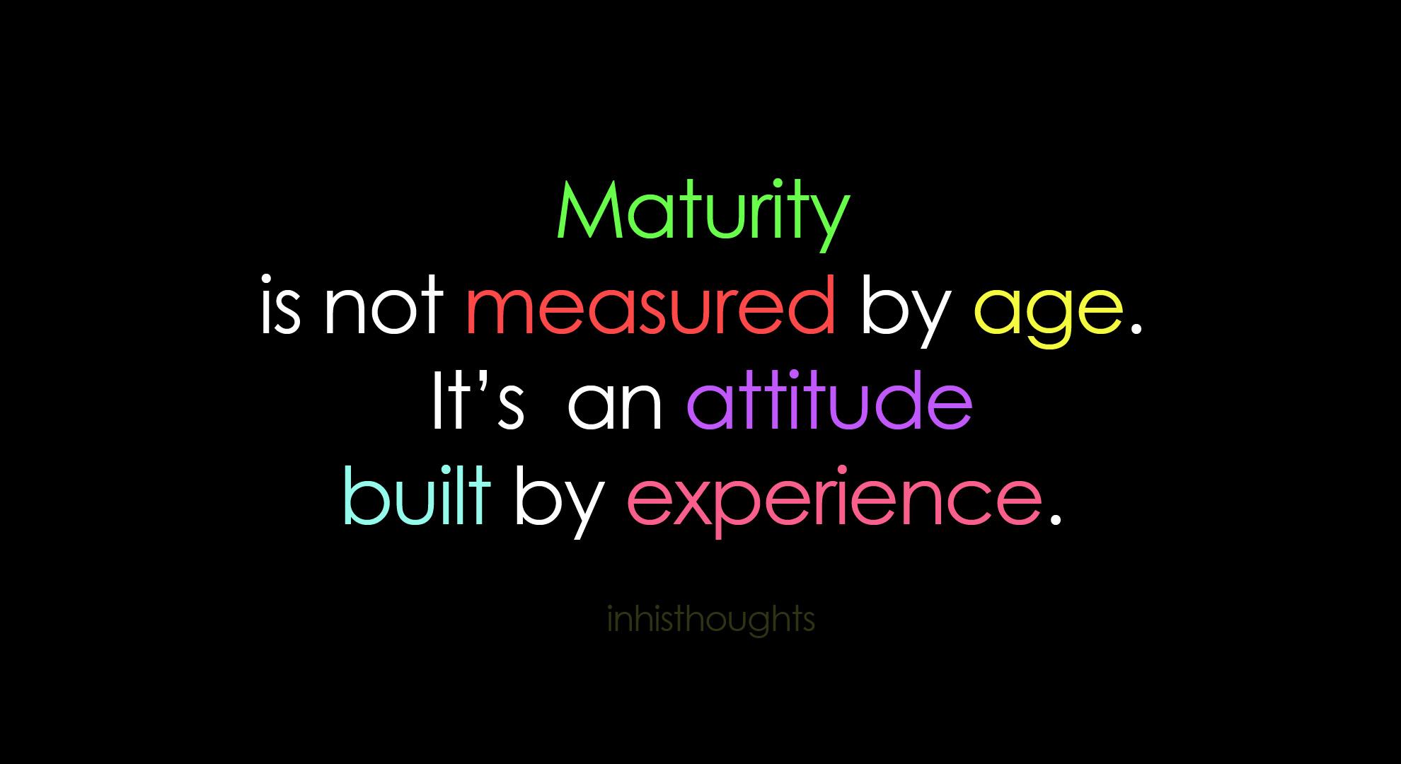 Maturity quote #2
