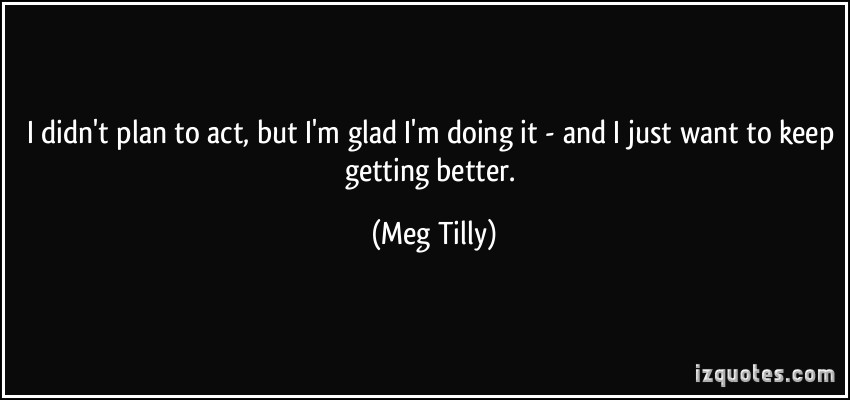 Meg Tilly's quote #2