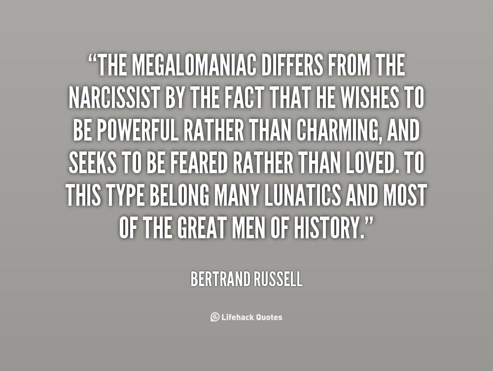 Megalomaniac quote #1