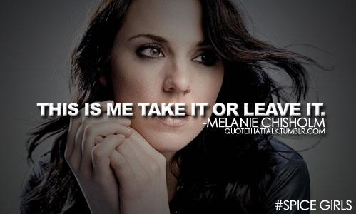 Melanie Chisholm's quote #1
