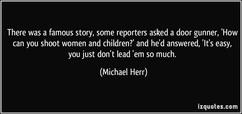 Michael Herr's quote #1