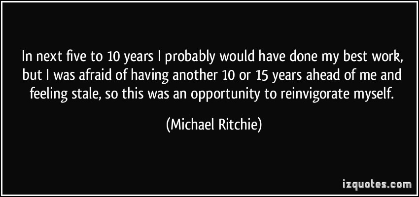 Michael Ritchie's quote #2