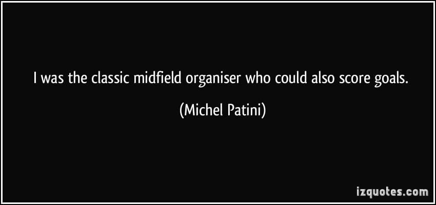 Michel Patini's quote #4