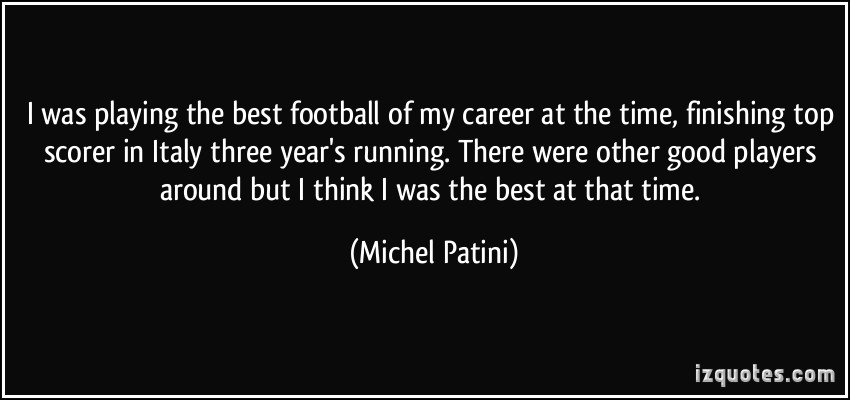 Michel Patini's quote #6