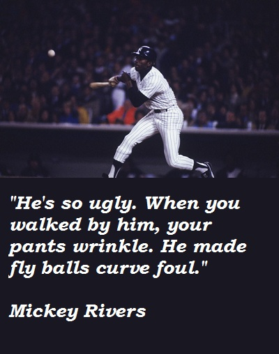 Mickey Rivers's quote #1