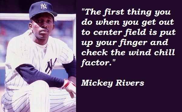 Mickey Rivers's quote #2