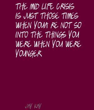 Mid-Life quote #1