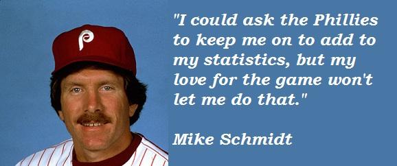 Mike Schmidt's quote #1