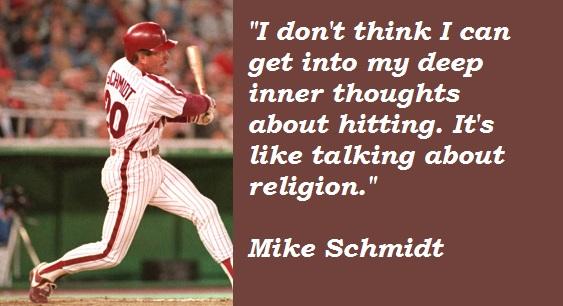 Mike Schmidt's quote #3