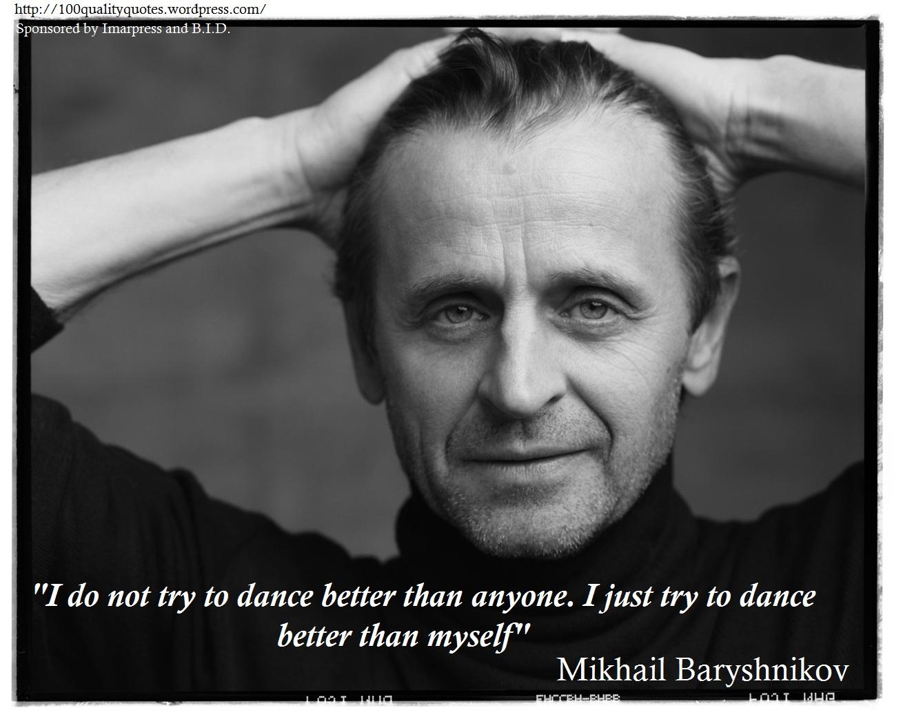 Mikhail Baryshnikov's quote #3