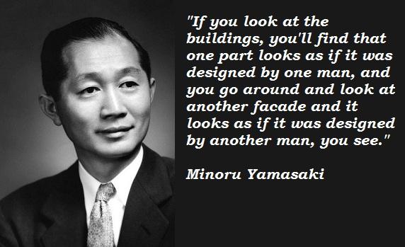 Minoru Yamasaki's quote #2