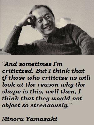 Minoru Yamasaki's quote #4