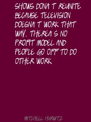 Mitchell Hurwitz's quote #5