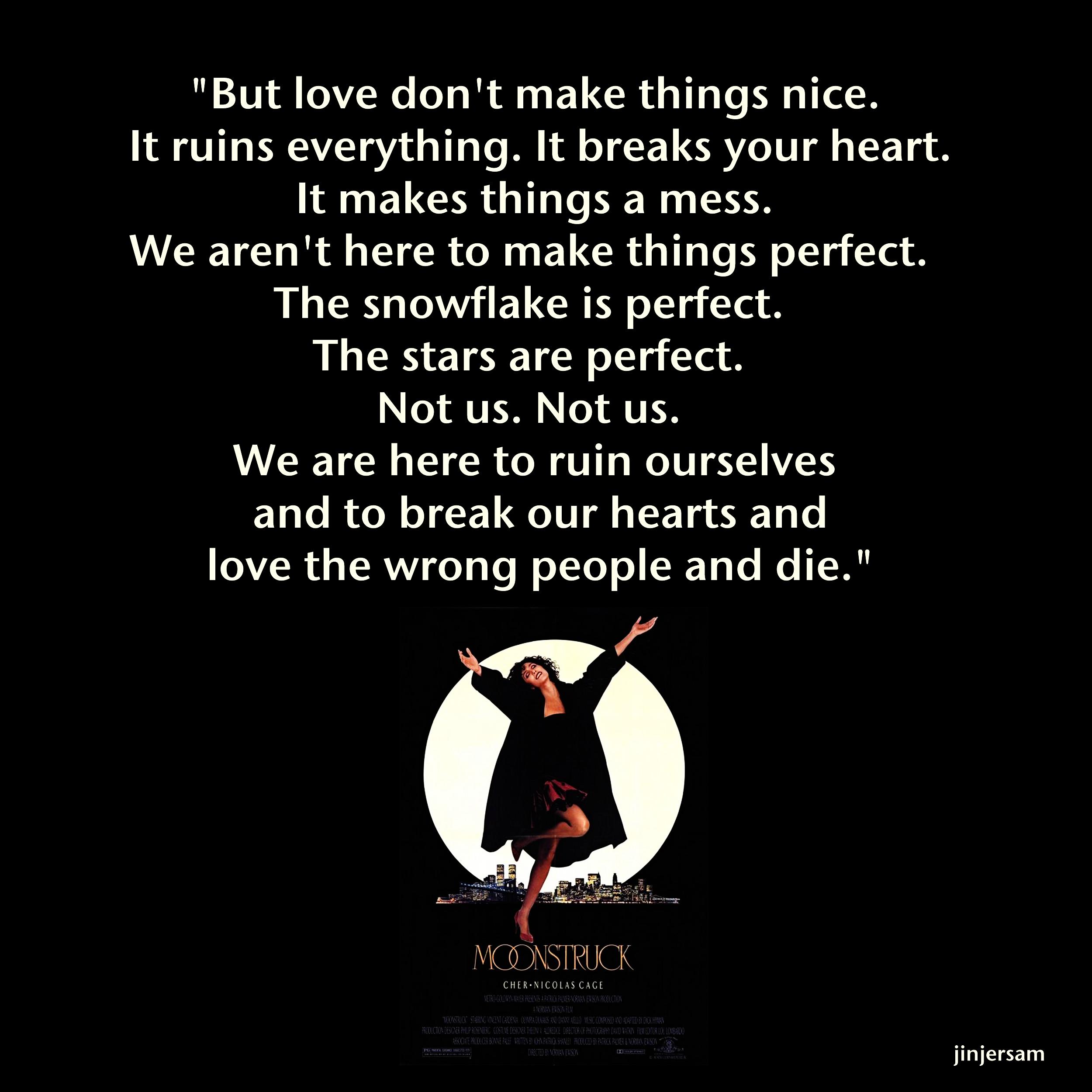 Moonstruck quote #2