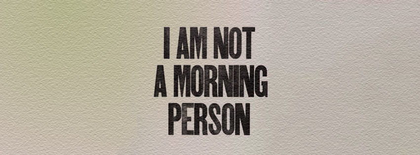 Morning Person quote #2
