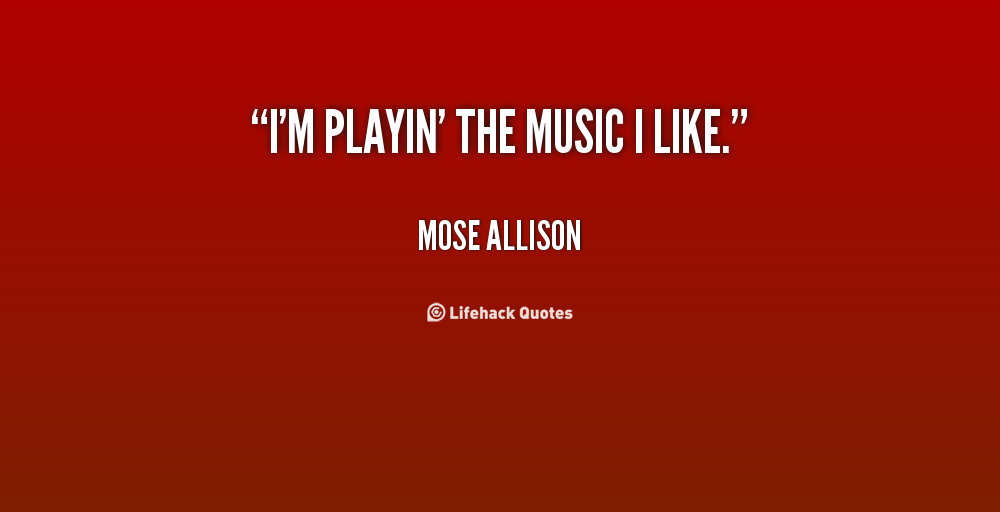 Mose Allison's quote #7