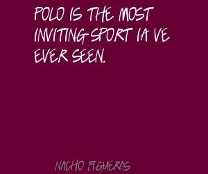 Nacho Figueras's quote #5