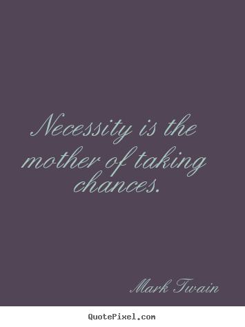 Necessity quote #2