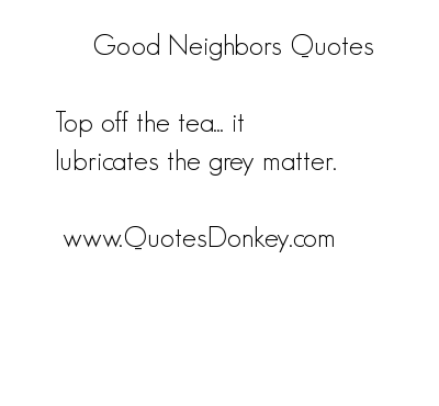 Neighbors quote #3