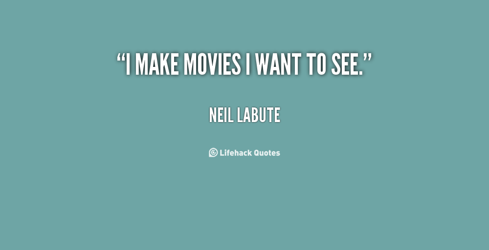 Neil LaBute's quote #3