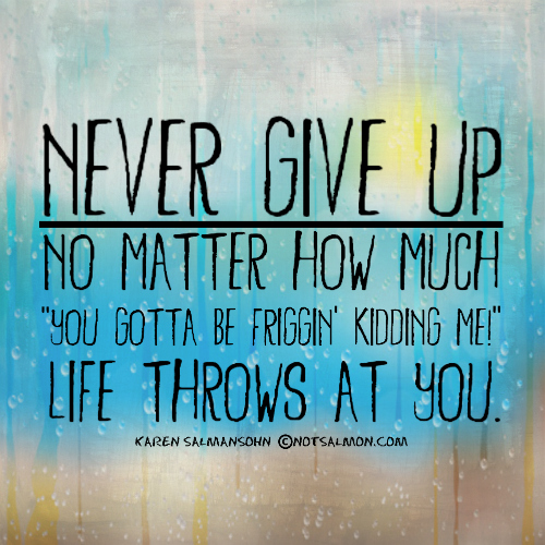 Never Give Up quote #1