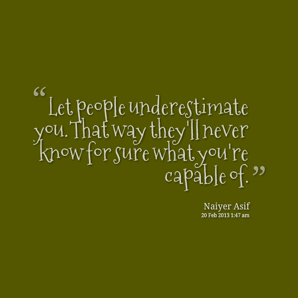 Never Underestimate quote #2