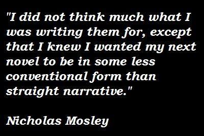 Nicholas Mosley's quote #5