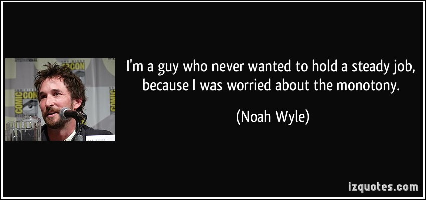 Noah Wyle's quote #1