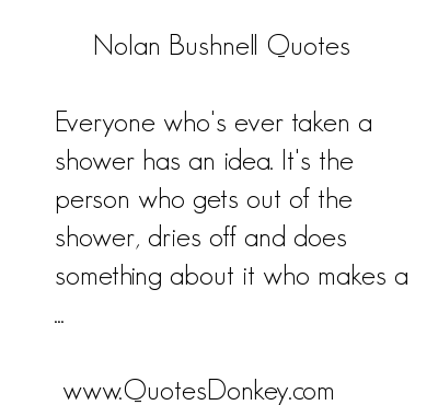 Nolan Bushnell's quote #6