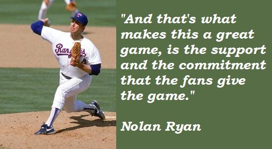 Nolan Ryan quote #2