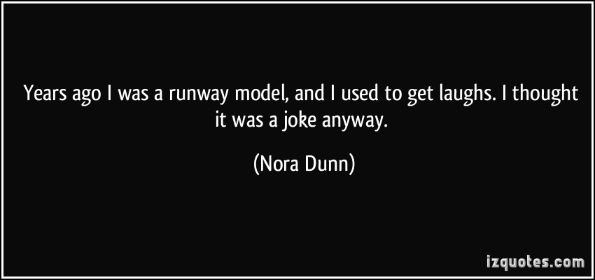 Nora Dunn's quote #4