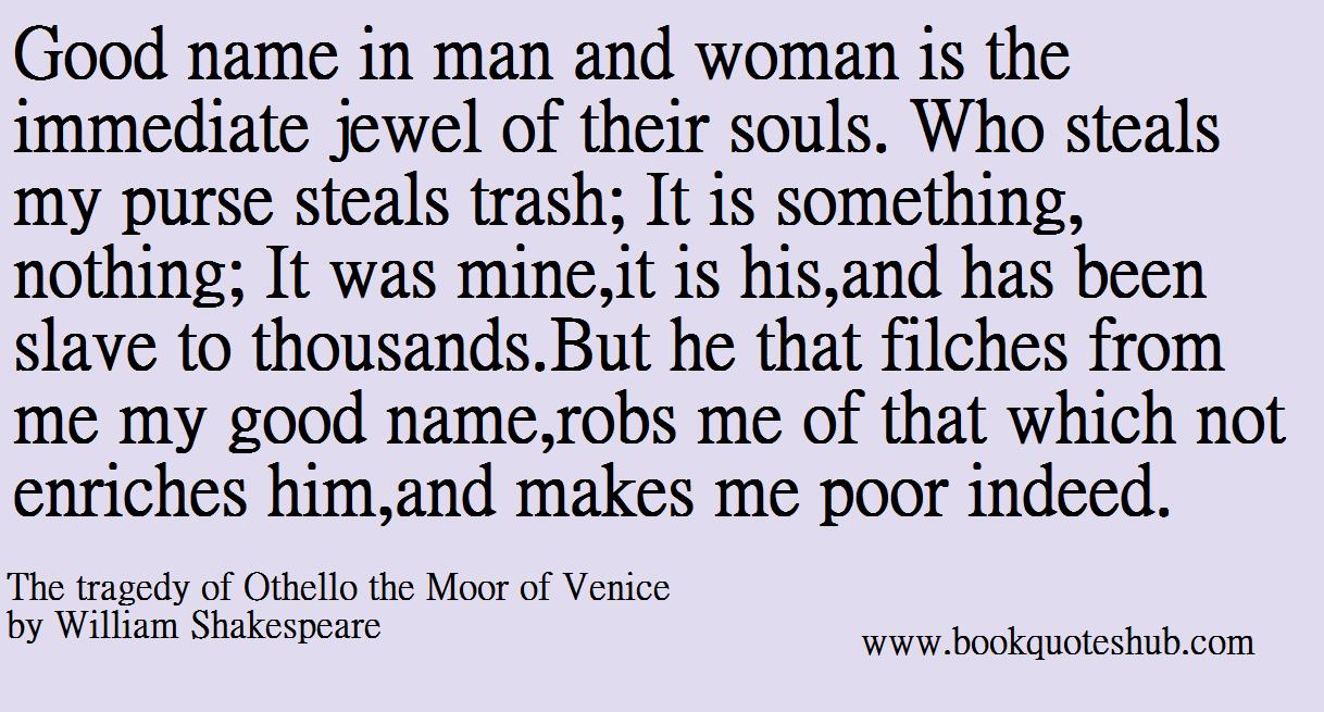 important quote from othello Cassio is a minor character who plays a major role in william shakespeare's ''othello'' read this lesson to learn more about cassio and how his.