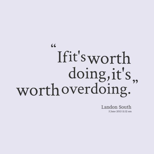 Overdoing quote #1