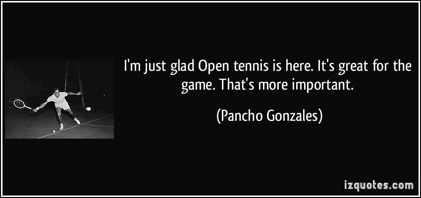 Pancho Gonzales's quote #1