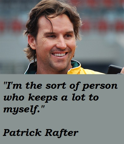 Patrick Rafter's quote #1