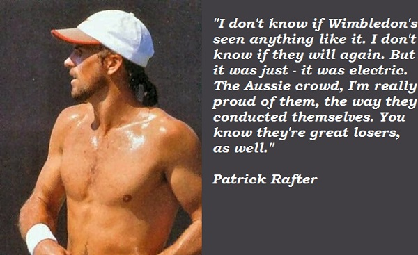Patrick Rafter's quote #3