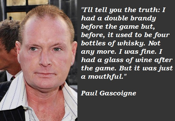 Paul Gascoigne's quote #5