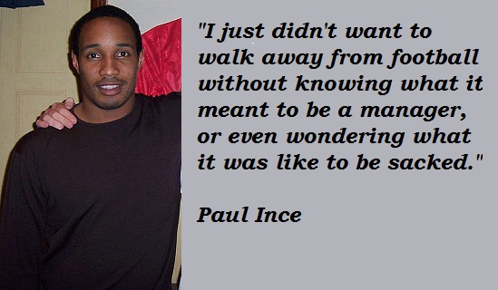 Paul Ince's quote #3
