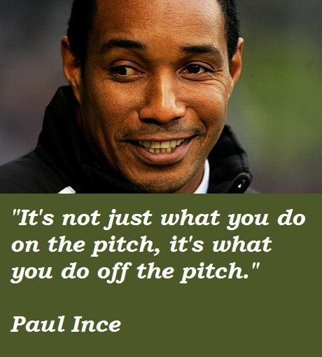 Paul Ince's quote #4