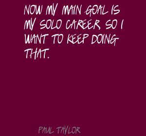 Paul Taylor's quote #4