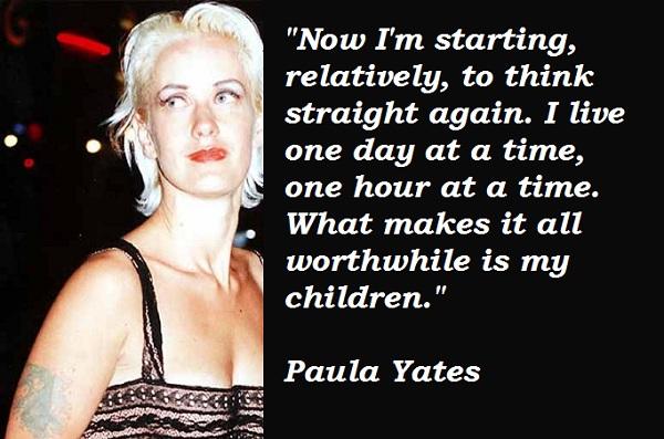Paula Yates's quote #1