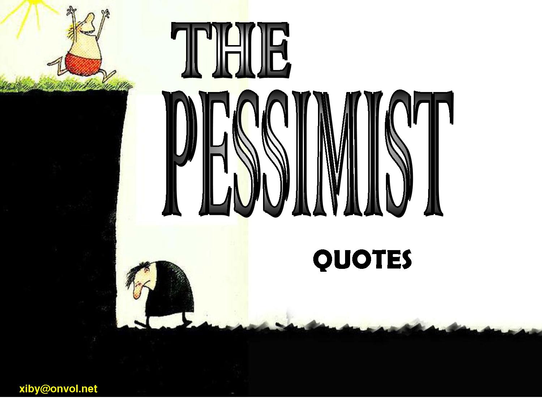 Pessimist quote #5