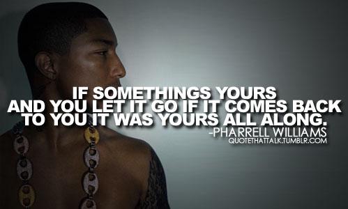 Pharrell Williams's quote #2