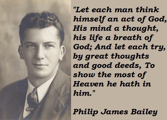 Philip James Bailey's quote #7
