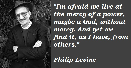 Philip Levine's quote #7