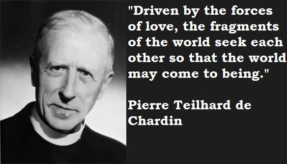 Pierre Teilhard de Chardin's quote #1