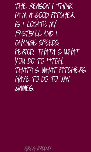 Pitcher quote #3