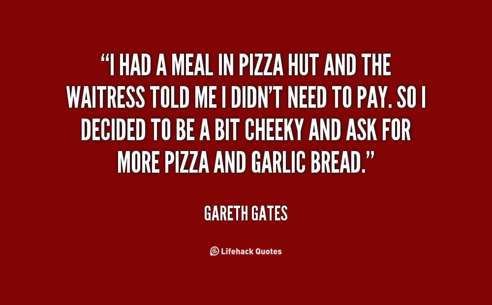 Pizza Hut quote #2