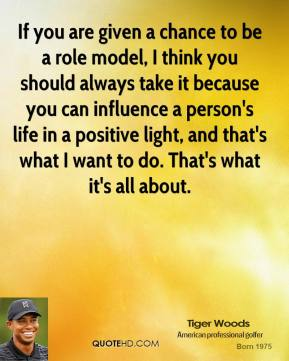 Positive Role Model quote #1